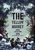 THE YELLOW MONKEY <br /> SUPER JAPAN TOUR 2016 <br /> -SAITAMA SUPER ARENA 2016.7.10-